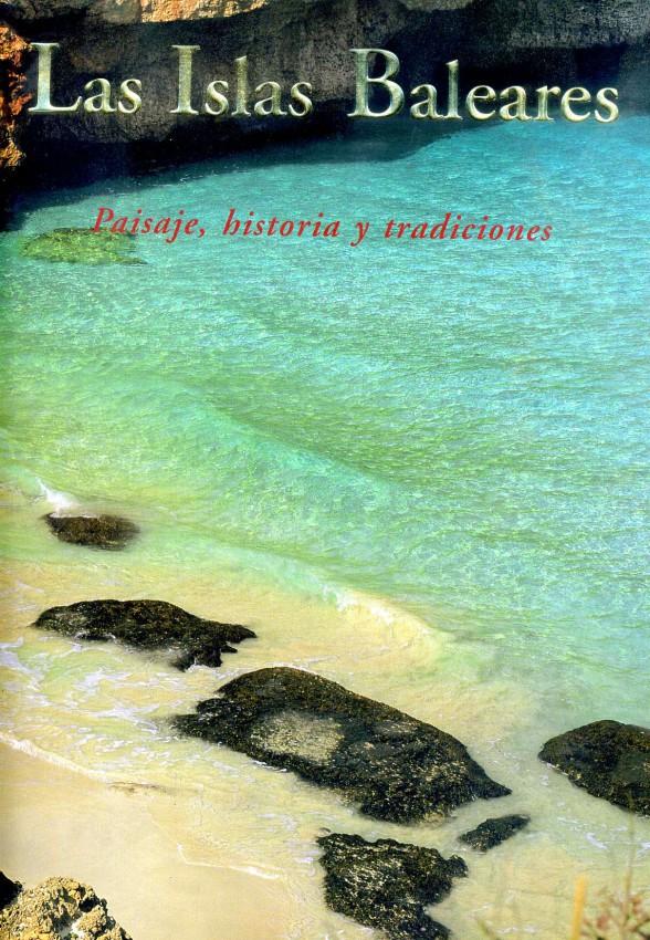 Las Islas Baleares. Paisaje, historia y tradiciones