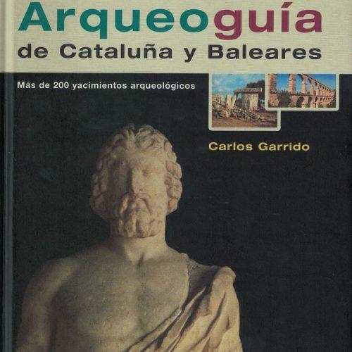 Arqueoguía de Cataluña y Baleares